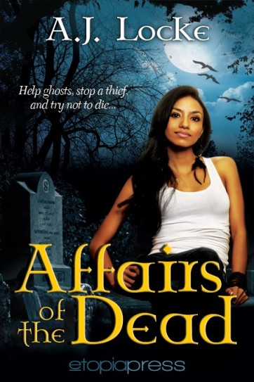 Affairs of the Dead, A.J. Locke, urban fantasy