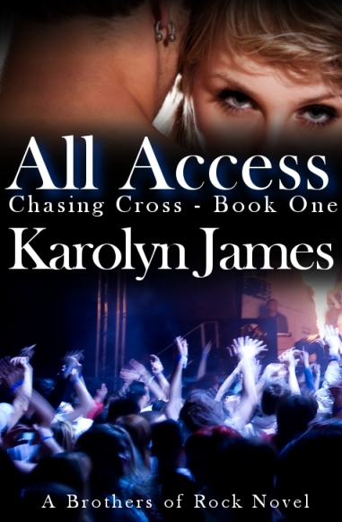 Karolyn James, romance, Brothers of Rock, Chasing Cross, All Access