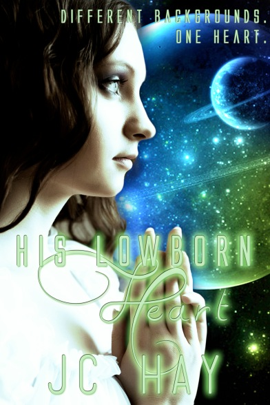 SFR, science fiction romance, His Lowborn Heart, JC Hay