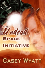 paranormal romance, Casey Wyatt, Undead Space Initiative