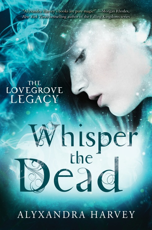 Whisper the Dead, The Lovegrove Legacy, Alyxandra Harvey, YA, YA historical paranormal, witches