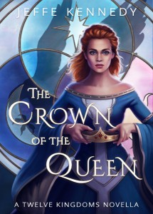 fantasy romance, Jeffe Kennedy, Twelve Kingdowns, The Crown of the Queen