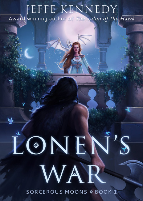 Lonen's War, Sorcerous Moons, Jeffe Kennedy, fantasy