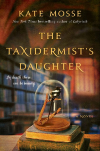 The Taxidermist's Daughter, Kate Mosse, horror, revenge, justice, Gothic, mystery, historical fiction